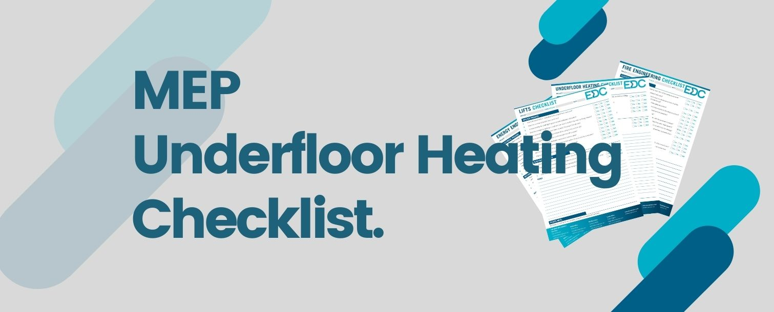 De-Risk Your Project With Our Underfloor Heating MEP Checklist.